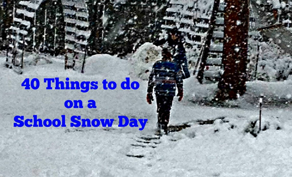 Things to do on a School Snow Day