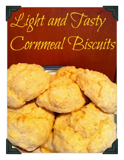 Recipe: Light and Tasty Cornmeal Biscuits