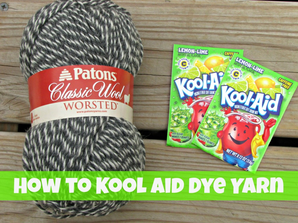 How to Kool Aid Dye Yarn