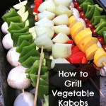 Summertime Grilling: Vegetable Kabobs