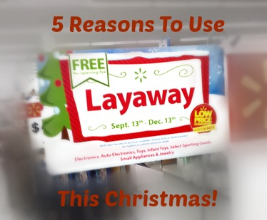 5 Reasons to Use Layaway This Christmas