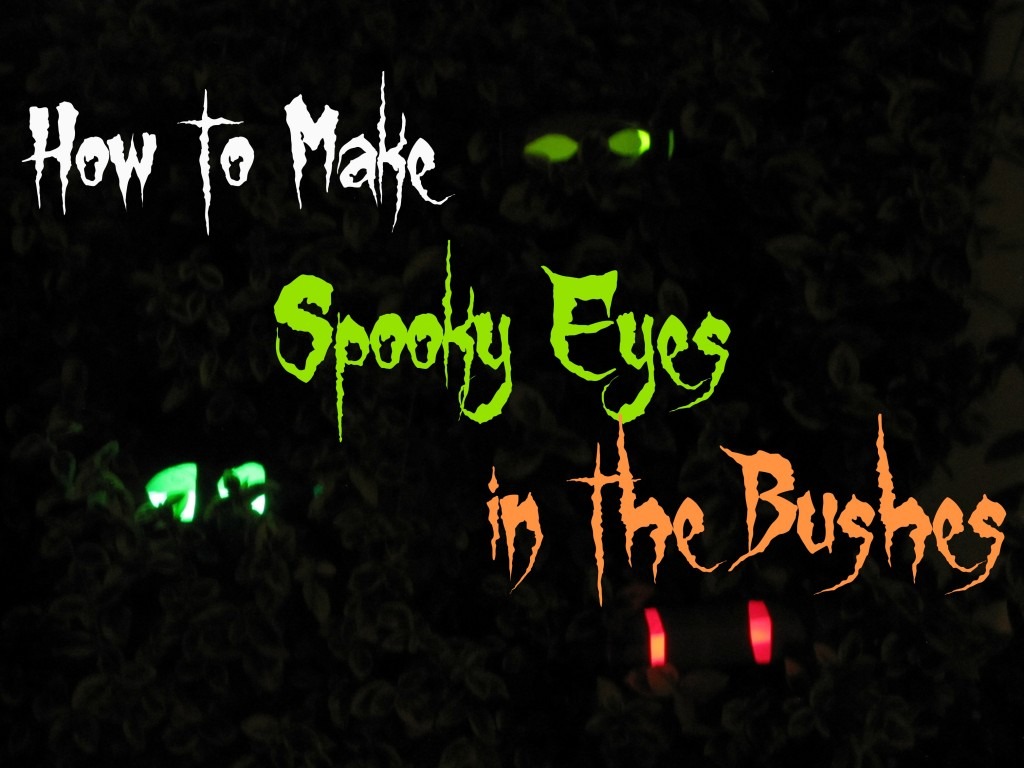 How to Make Spooky Eyes in the Bushes for Halloween