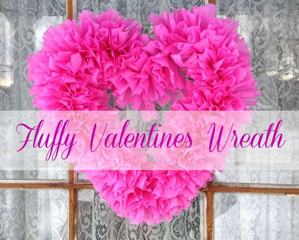Easy And Inexpensive Quot Fluffy Valentines Day Wreath