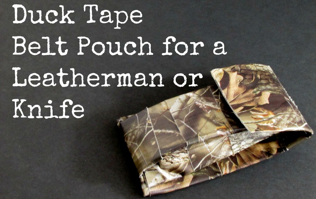 tutorial duck tape belt pouch for a leatherman or knife frugal