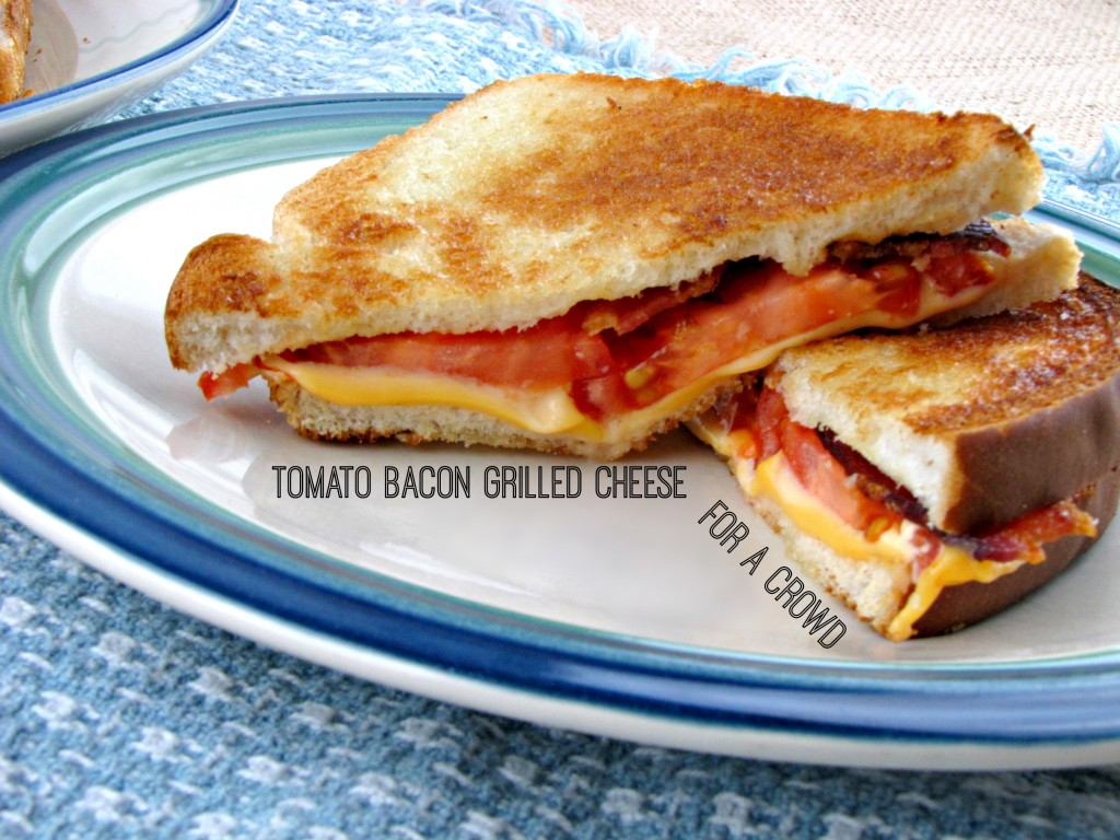 Tomato Bacon Grilled Cheese for a Crowd