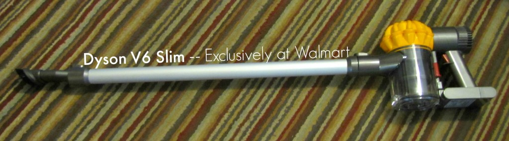Dyson V6 Slim exclusive at Walmart