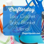 Easy Crochet Baby Blanket — Crafterday!