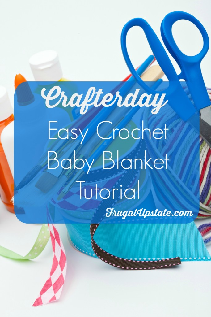 Easy Crochet Baby Blanket - Crafterday! - Frugal Upstate
