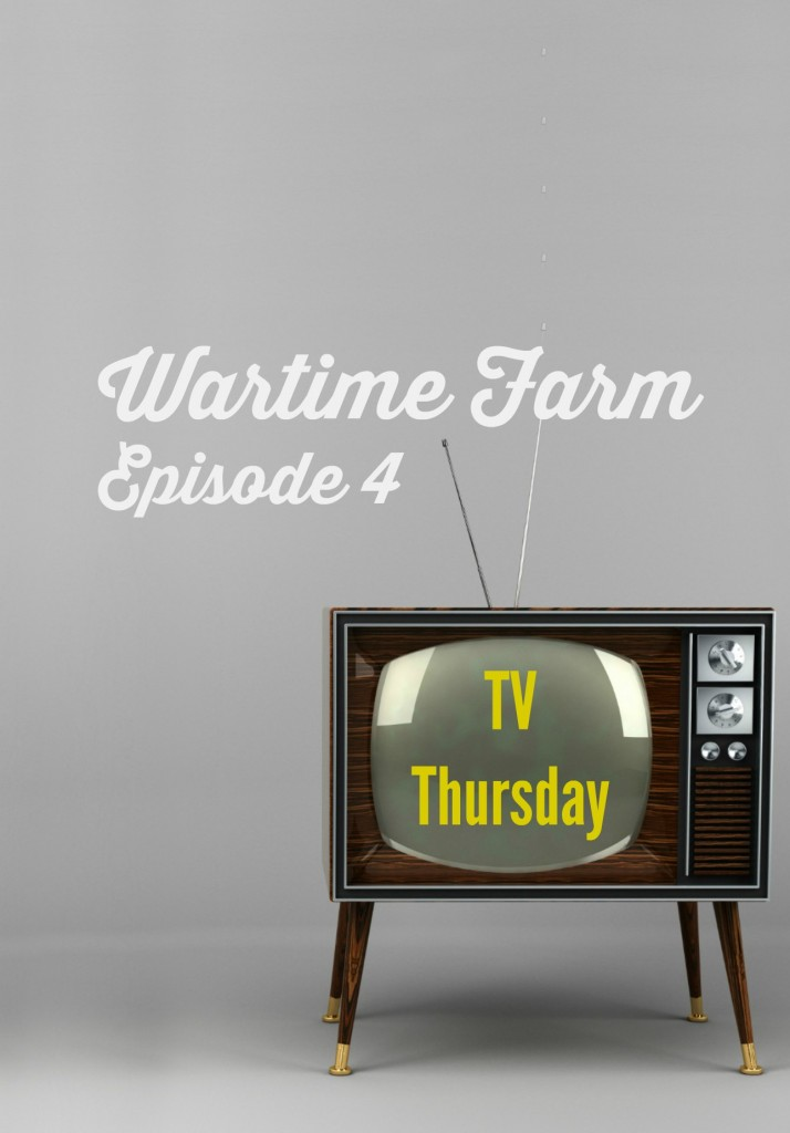 Wartime Farm -- Episode 4