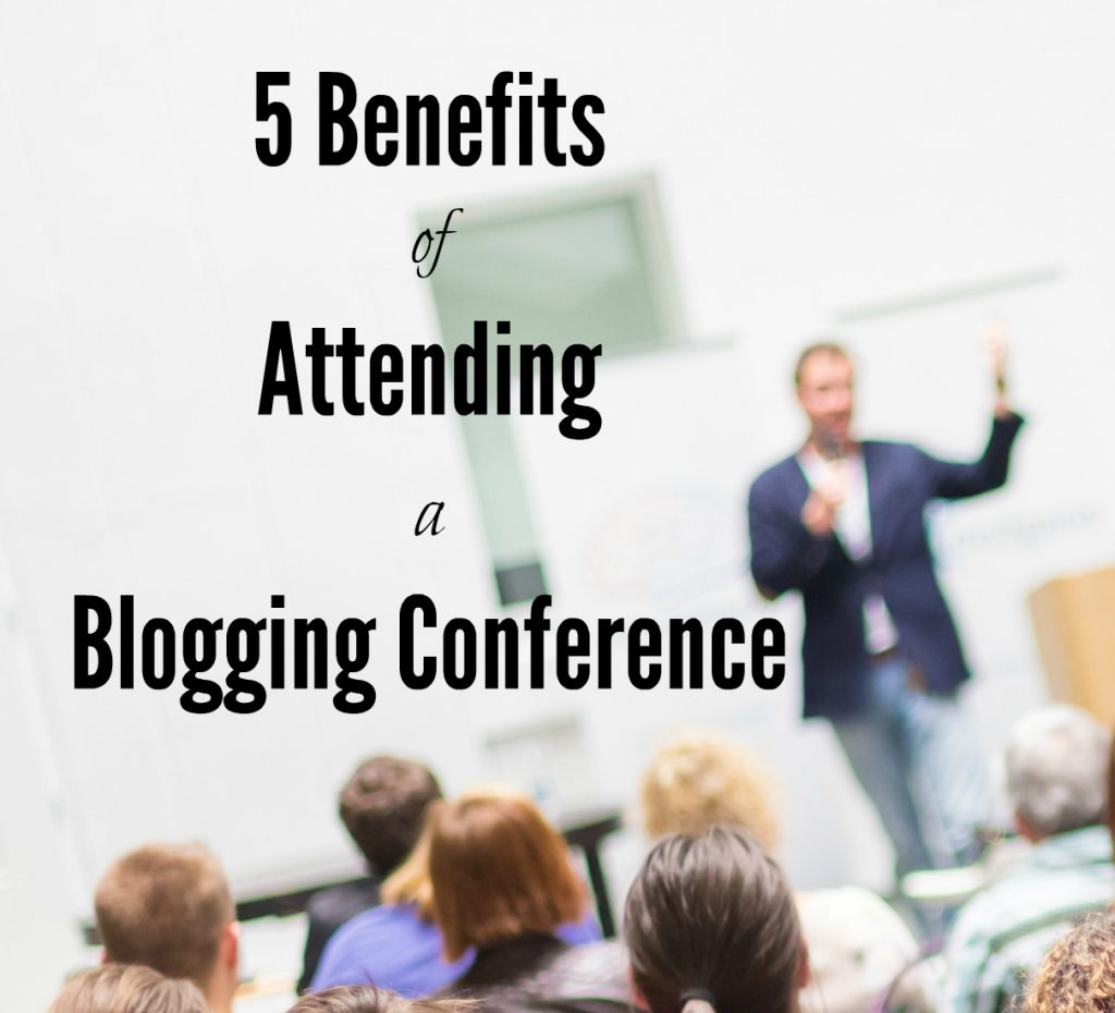 5 benefits of attending a blogging conference