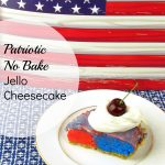 Quick and Easy Patriotic No Bake Jello Cheesecake