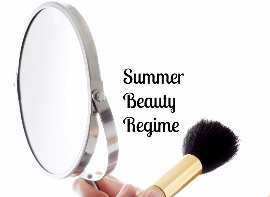 Summer Beauty Regime
