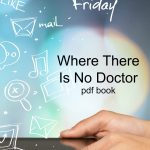 Where There Is No Doctor — Free Resource Friday