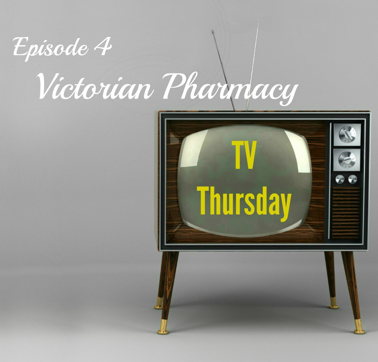 Victorian Pharmacy Episode 4 — TV Thursday